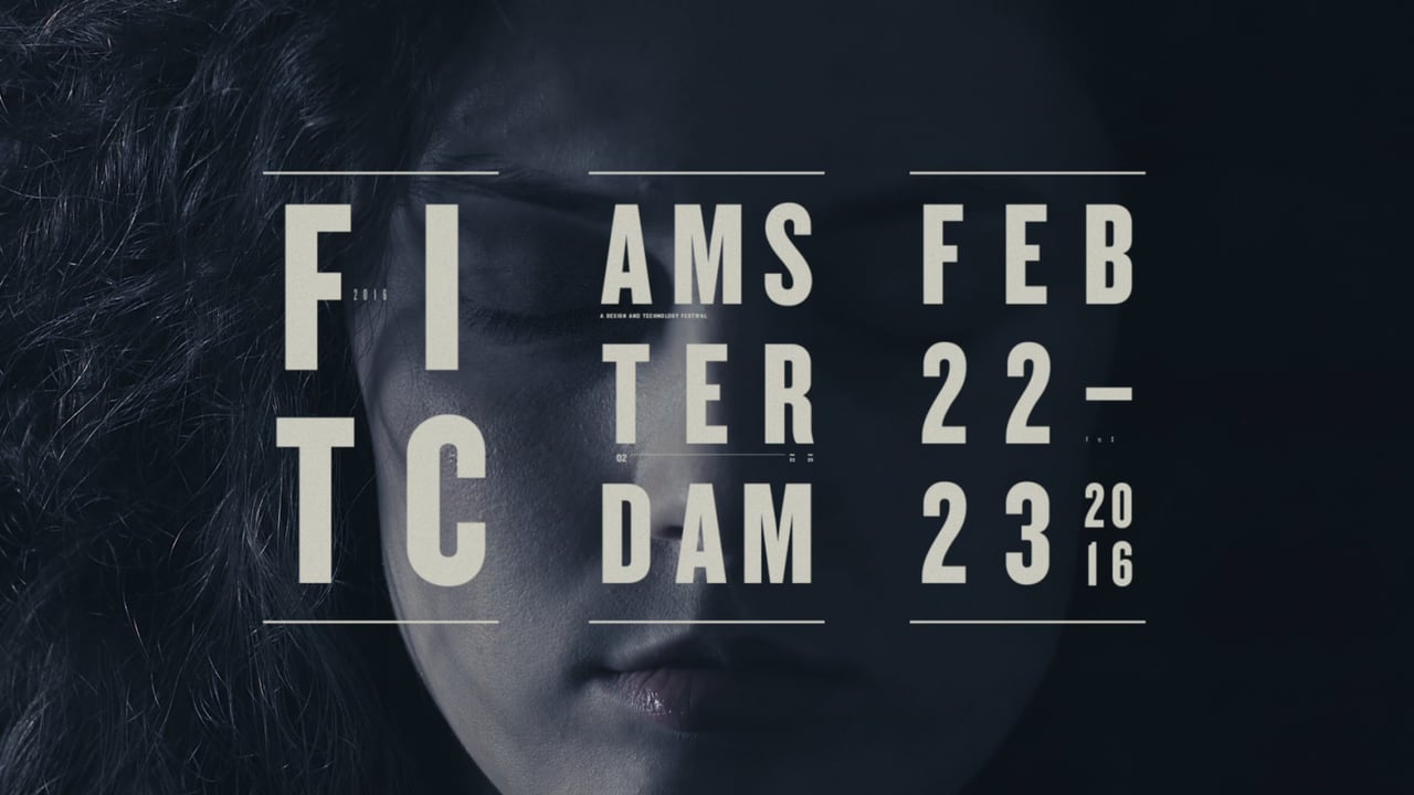 FITC Amsterdam 2016. DESIGN. TECHNOLOGY. COOL SHIT.