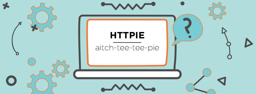 HTTPie (pronounced aitch-tee-tee-pie)