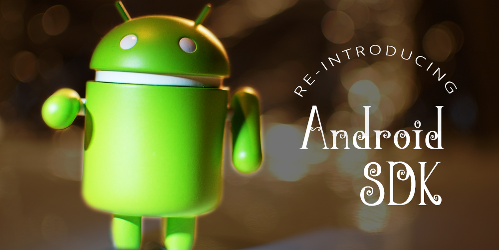 We rewrote our Android SDK from scratch