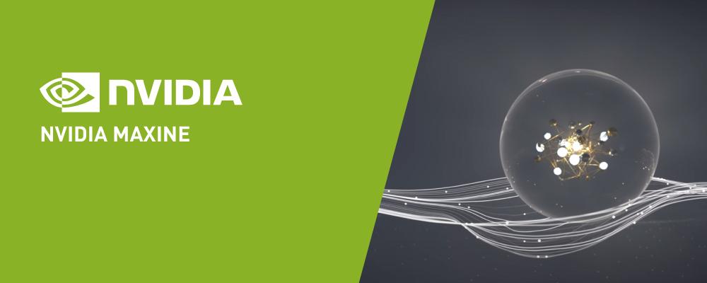 NVIDIA Maxine - Cloud-AI video-streaming platform